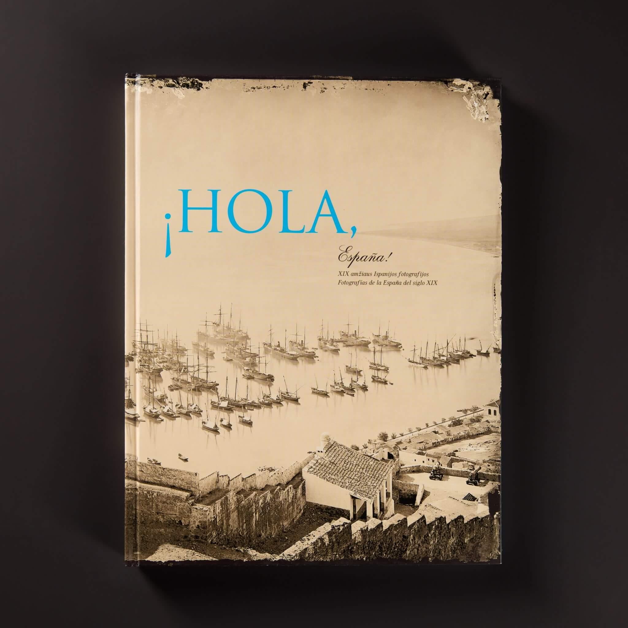 """Hola Espana. XIX a. Ispanijos fotografijos"""