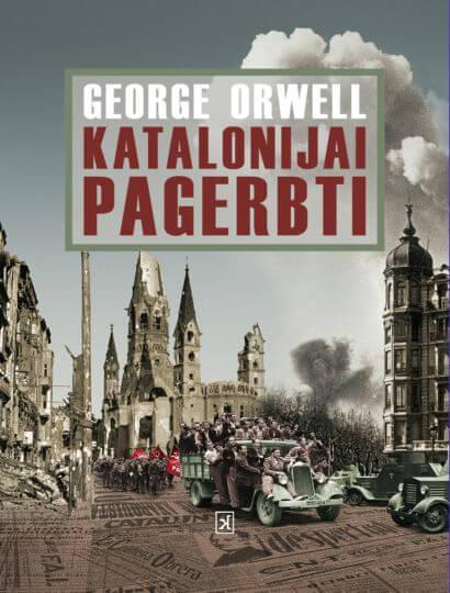 "George Orwell ""Katalonijai pagerbti"""