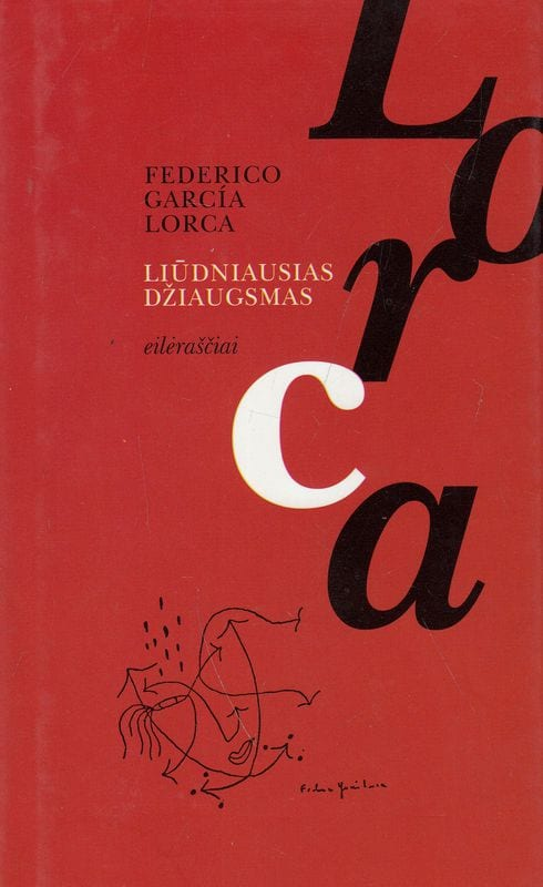 """Federico Garcia Lorca """"Liūdniausias džiaugsmas"""""""
