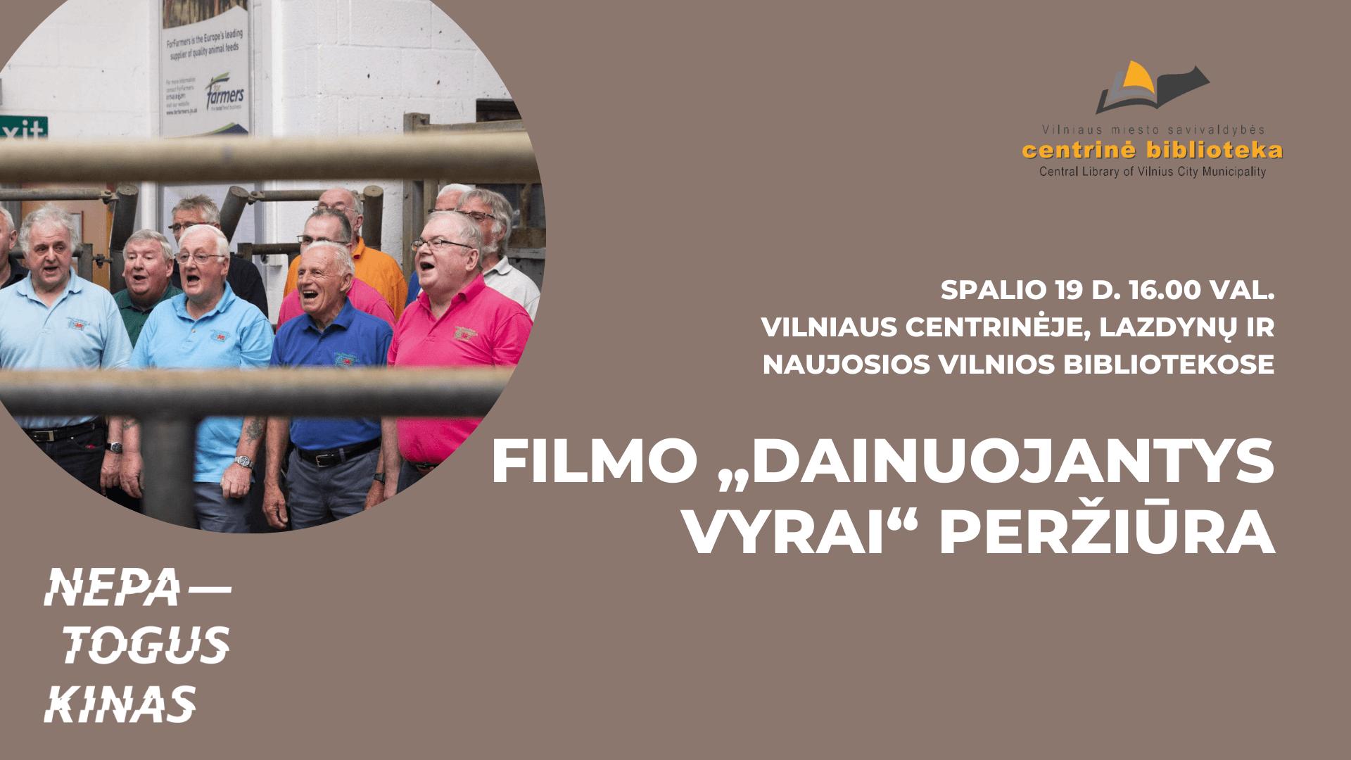 """Filmo """"Dainuojantys vyrai"""" peržiūra"""
